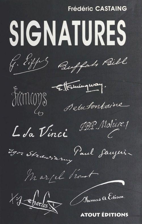 Signatures ; isographie des hommes qui ont fait notre histoire