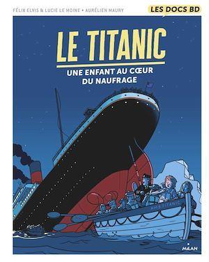 Le Titanic ; une enfant au coeur du naufrage