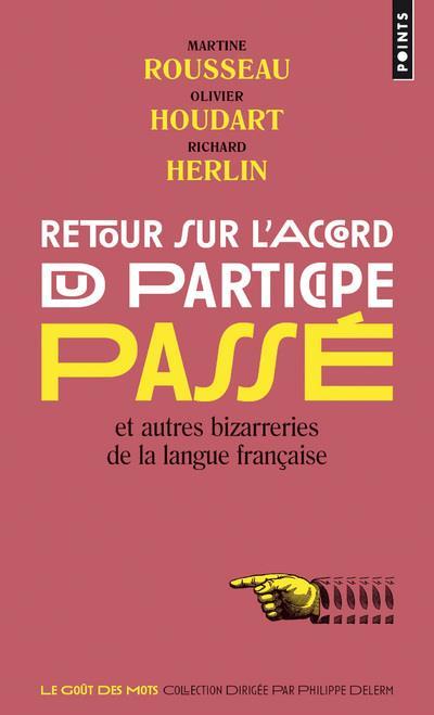 Retour sur l'accord du participe passé et autres bizarreries de la langue française