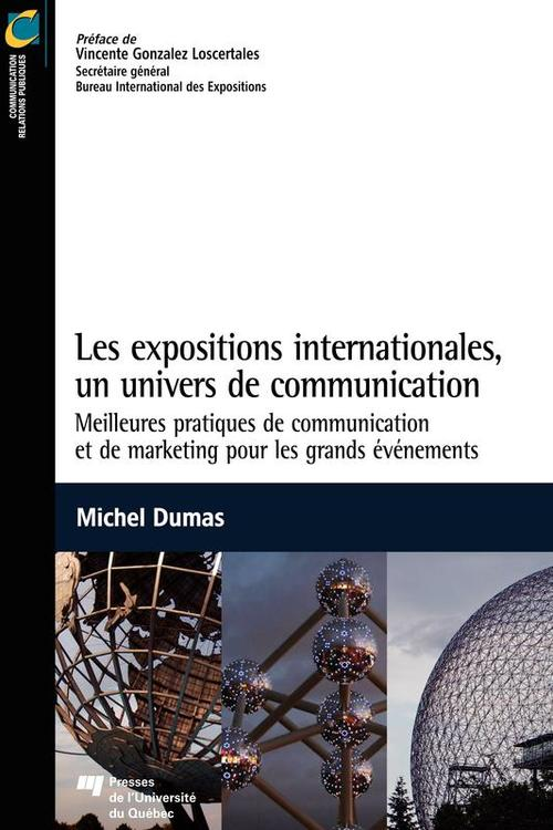 Les expositions internationales, un univers de communication ; meilleures pratiques de communication et de marketing pour les grands événements