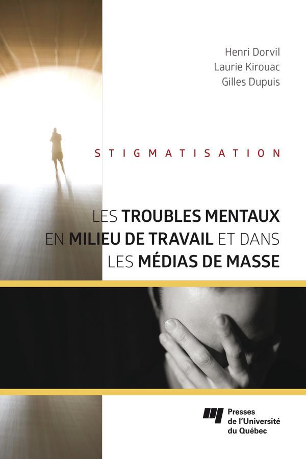 Troubles mentaux en milieu de travail et dans les medias