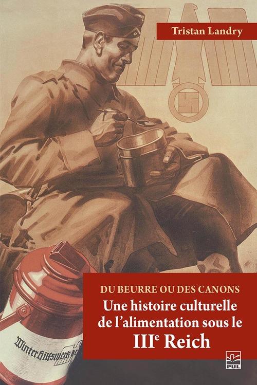 Du beurre ou des canons, Une histoire culturelle de l'alimentation sous le IIIe Reich