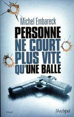 Vente EBooks : Personne ne court plus vite qu'une balle  - Michel Embareck