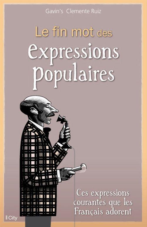 Le fin mots des expressions populaires