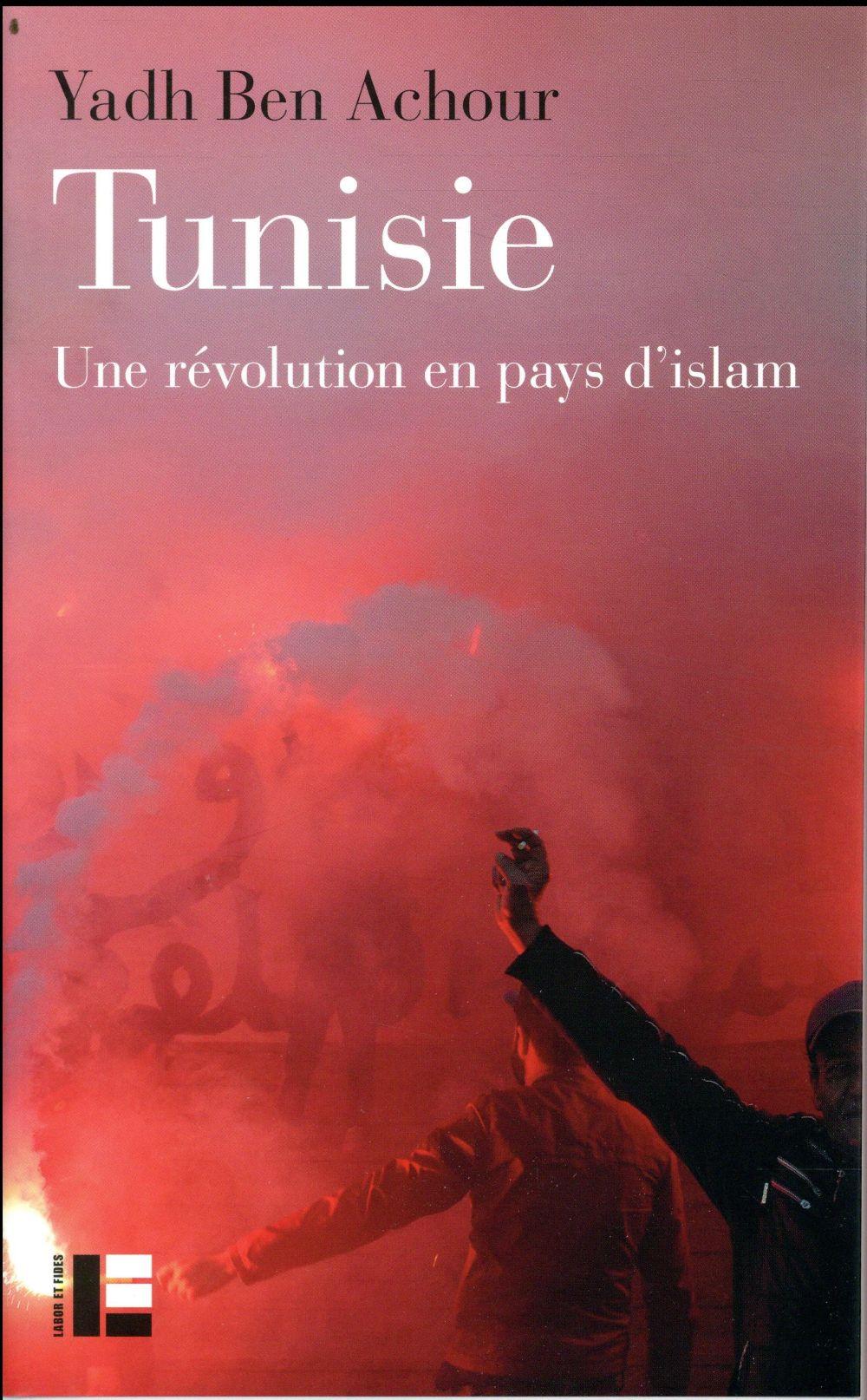 Tunisie ; une révolution en pays d'Islam