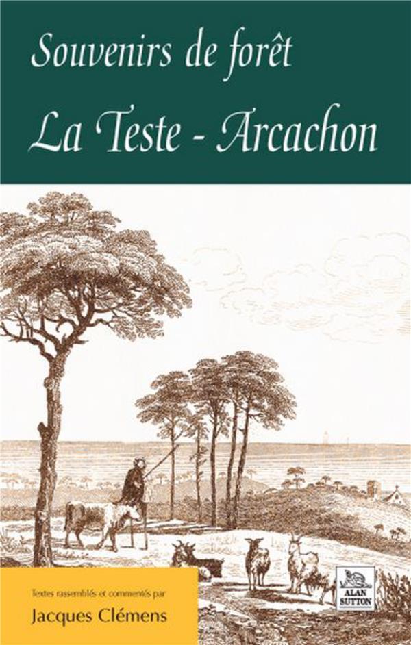 Souvenirs de forêt ; la Teste - Arcachon
