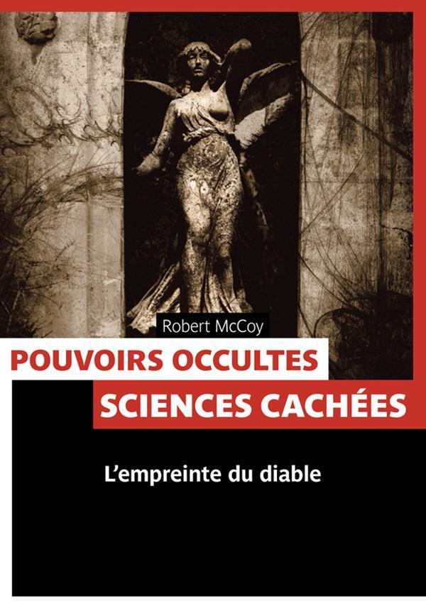 Pouvoirs occultes ; sciences cachées