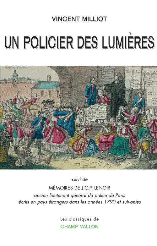 Un policier des Lumières ; mémoires de J. C. P. Lenoir