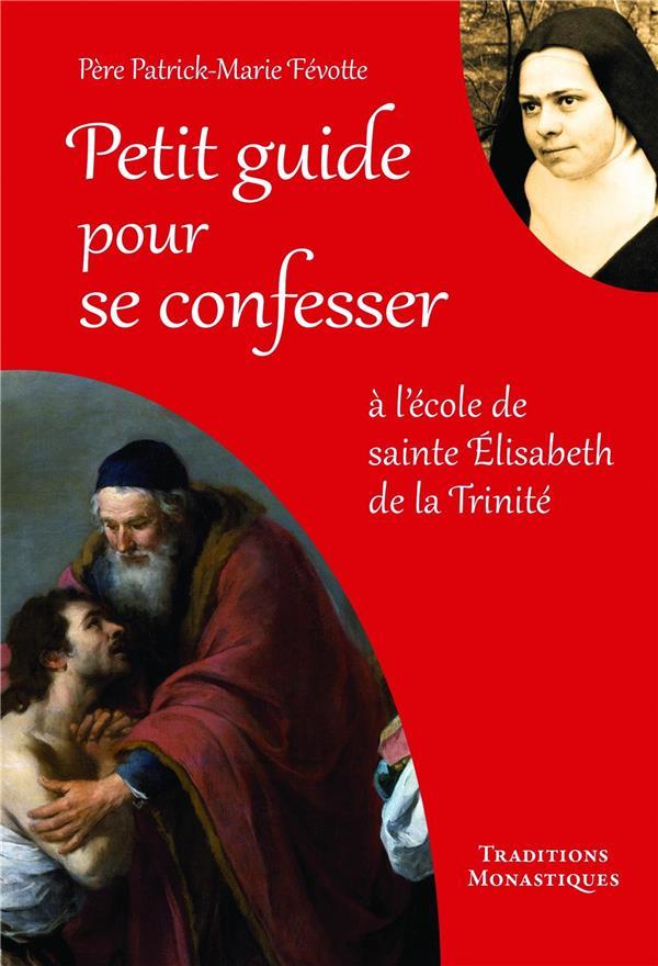 Petit guide pour se confesser ; à l'école de sainte Elisabeth de la Trinité