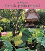 L'art du jardin tropical