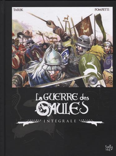 La guerre des Gaules ; INTEGRALE T.1 ET T.2