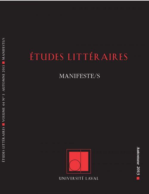 Études littéraires. Vol. 44  No. 3, Automne 2013