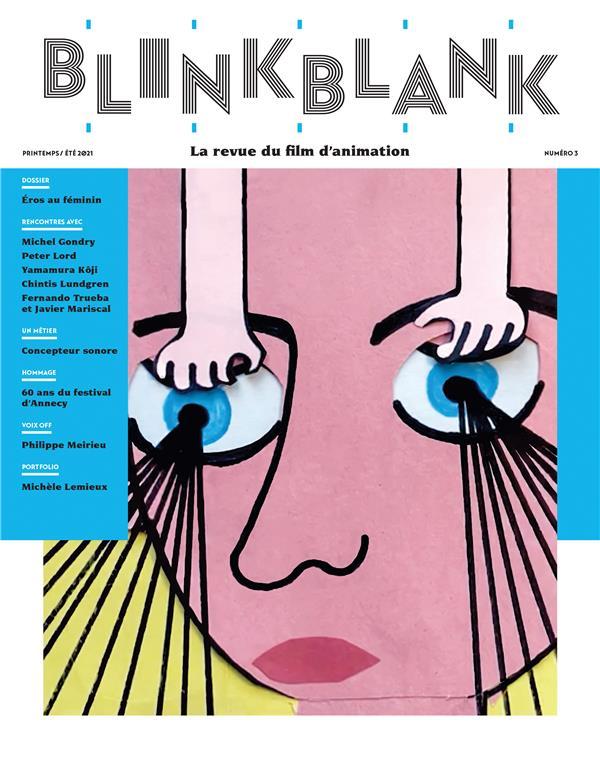 Blink blank n.3 ; la revue du film d'animation