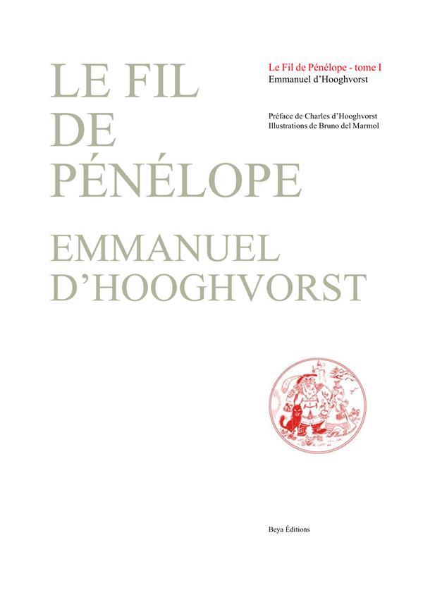 Le fil de Pénélope t.1 ; ou la clef des fables ; le recueil hermétique des temps nouveaux