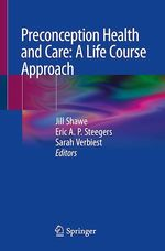 Preconception Health and Care: A Life Course Approach  - Sarah Verbiest - Jill Shawe - Eric A.P. Steegers