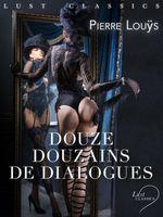 Vente EBooks : LUST Classics : Douze douzains de dialogues  - Pierre Louÿs