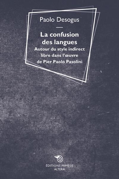 La confusion des langues ; autour du style indirect libre dans l'oeuvre de Pier Paolo Pasolini