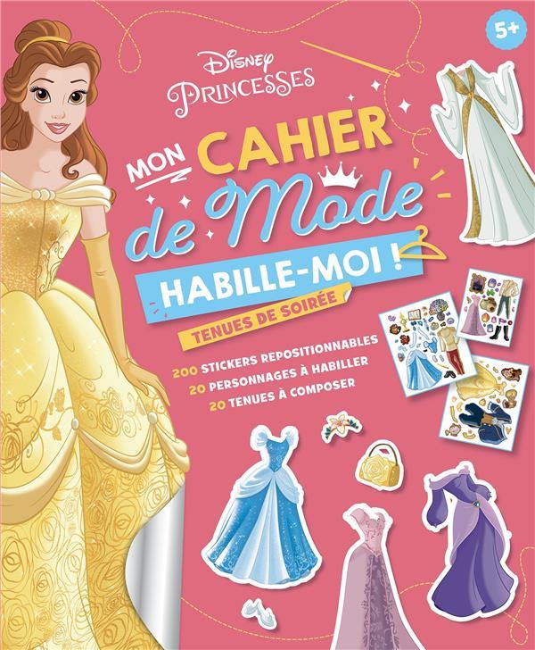 Disney Princesses ; mon cahier de mode habille-moi ! tenues de soirée