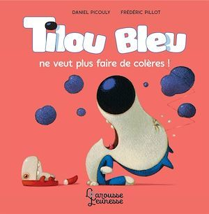 Tilou Bleu ne veut plus faire de colères !