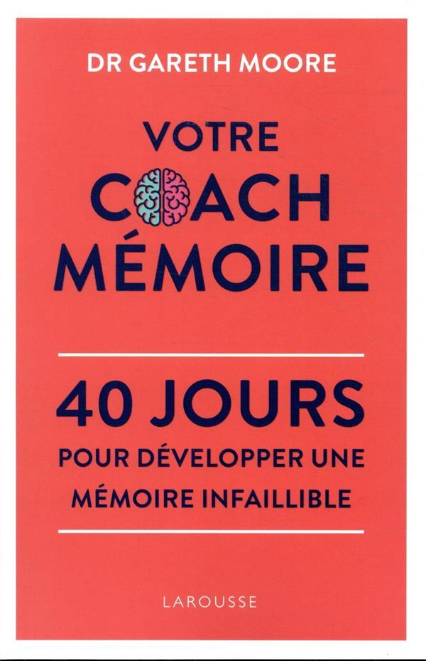 Votre coach mémoire ; 40 jours pour développer une mémoire infaillible