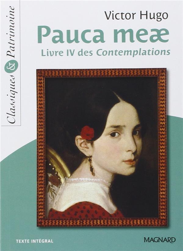 Pauca Meae Livre Iv Des Contemplations Victor Hugo Magnard Poche Place Des Libraires