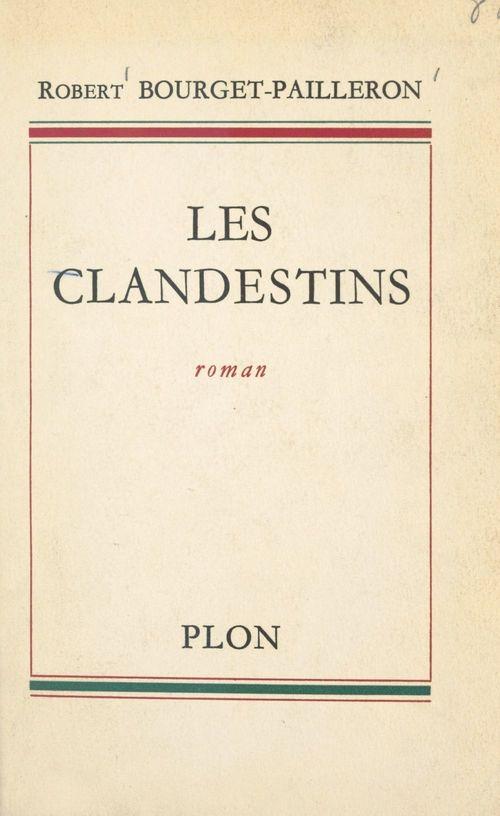 Les clandestins  - Robert Bourget-Pailleron