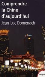 Comprendre la Chine d'aujourd'hui  - Jean-Luc Domenach