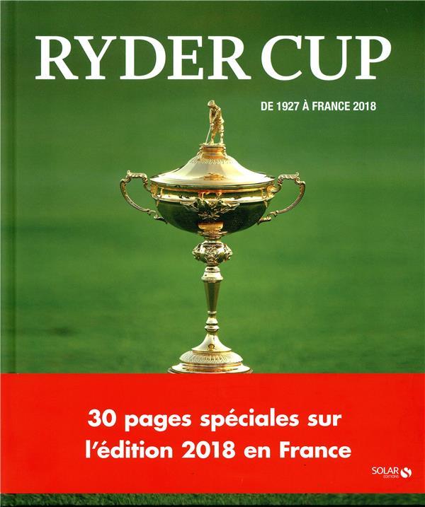 Ryder cup ; de 1927 à France (édition 2018)