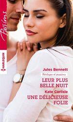 Vente Livre Numérique : Leur plus belle nuit - Une délicieuse folie  - Jules Bennett - Kate Carlisle