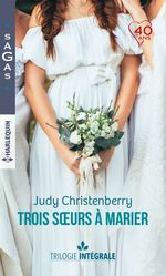 """Vente Livre Numérique : Intégrale """"Trois soeurs à marier""""  - Judy Christenberry"""