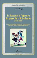 Vente Livre Numérique : La Royauté à l'épreuve du passé de la Révolution (1816-1820)  - Laurent NAGY