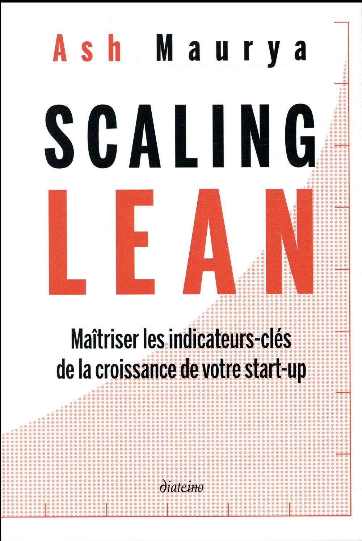 Scaling lean ; maîtriser les indicateurs-clés de la croissance de votre start-up