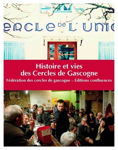 Histoire et vies des cercles de gascogne