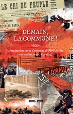 Vente EBooks : Demain, la Commune !  - Alphonse Allais - André Léo - Eugène Pottier - Jules Bailly - Émile Second - Olivier Souëtre - René de Maricourt - Michel Zévac