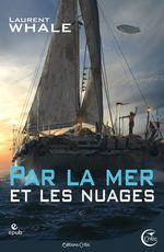 Par la Mer et les Nuages  - Laurent WHALE