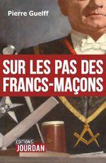 Vente Livre Numérique : Sur les pas des Francs-Maçons  - Pierre Guelff