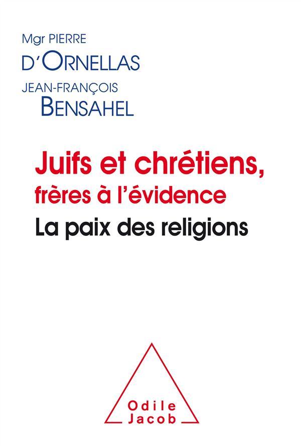 JUIFS ET CHRETIENS  -  FRERES A L'EVIDENCE