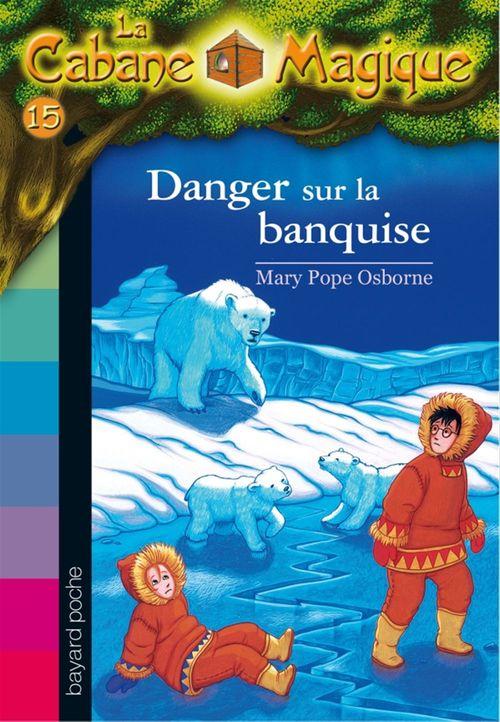 La cabane magique T.15 ; danger sur la banquise (édition 2006)