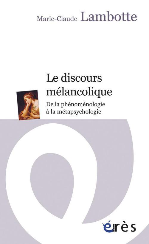Le discours mélancolique ; de la phénoménologie à la métapsychologie