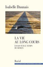 Vente Livre Numérique : La Vie au long cours  - Isabelle Daunais