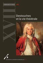 Vente Livre Numérique : Destouches et la vie théâtrale  - Catherine Ramond - N.C. - Martial Poirson - Marie-Emmanuelle Plagnol-Diéval