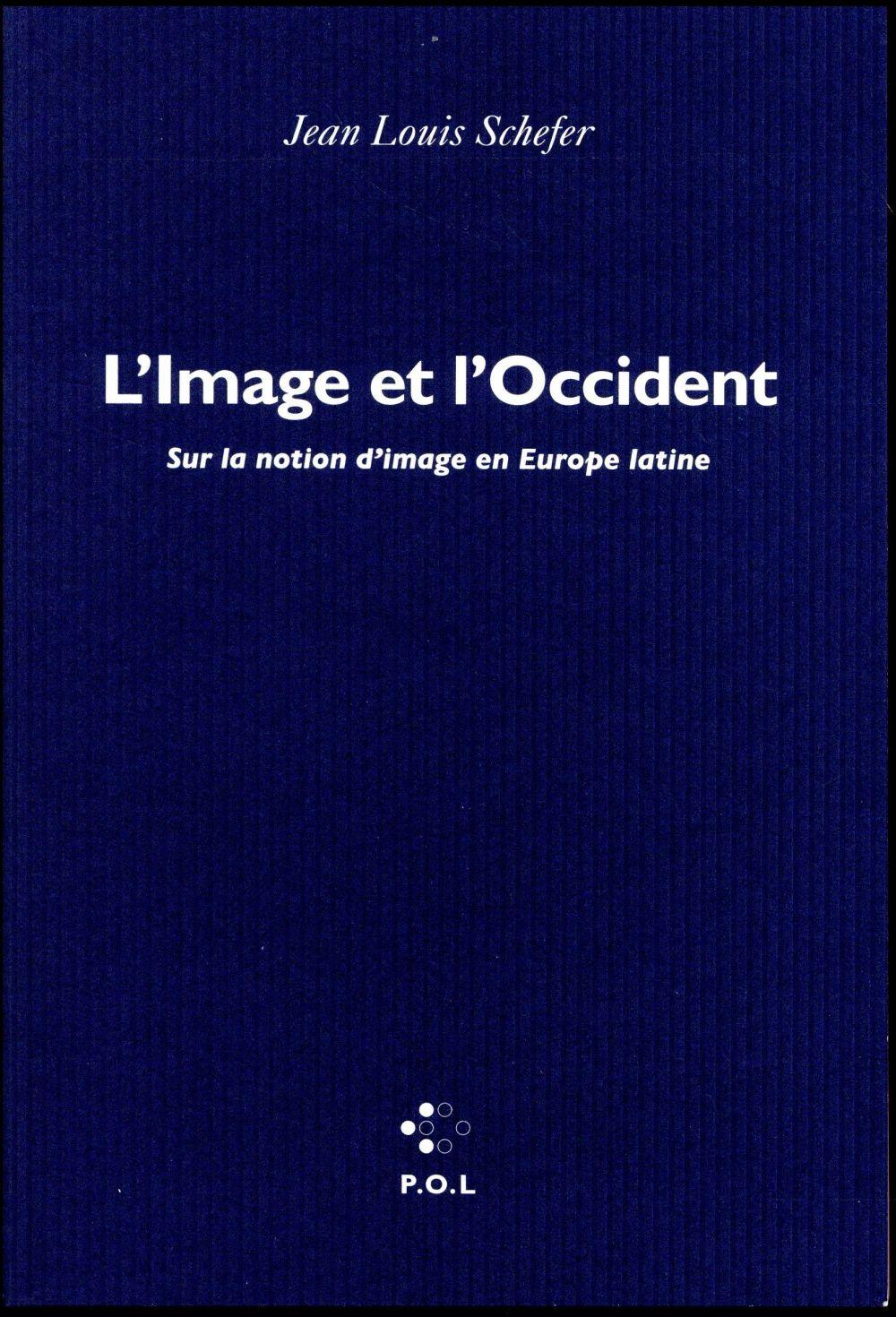 L'Image et l'Occident. Sur la notion d'image en Europe latine