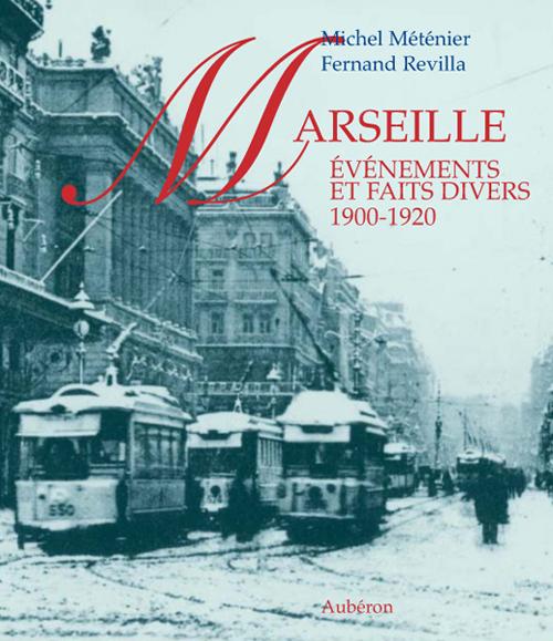 Marseille ; événements et faits divers, 1900-1920