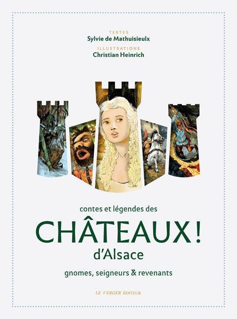 Contes et légendes des châteaux d'Alsace