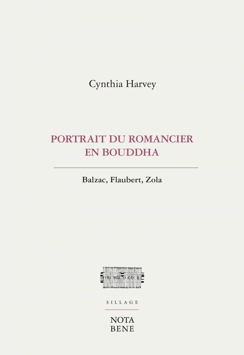 Portrait du romancier en Bouddha ; Balzac, Flaubert, Zola