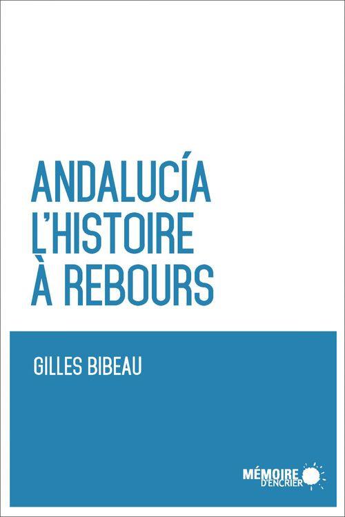 Andalucia, l'histoire à rebours