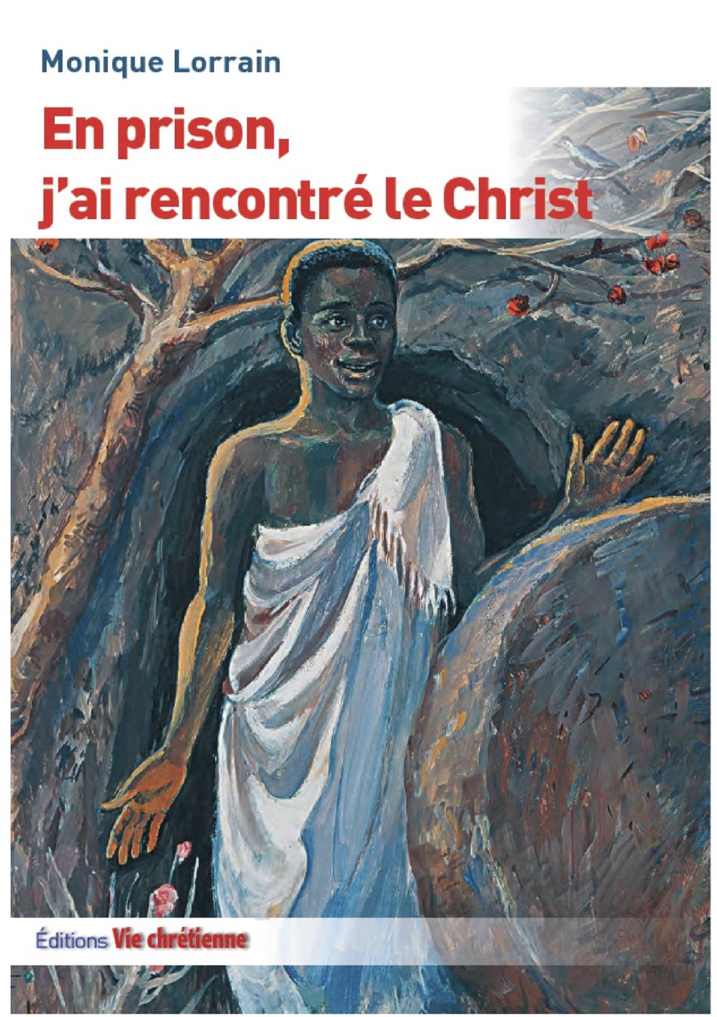 En prison, j'ai rencontré le Christ