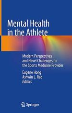 Mental Health in the Athlete  - Ashwin L. Rao - Eugene Hong