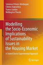 Modelling the Socio-Economic Implications of Sustainability Issues in the Housing Market  - Trynos Gumbo - Wellington Thwala - Solomon Pelumi Akinbogun - Clinton Aigbavboa