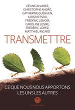 Vente Livre Numérique : Transmettre  - Frederic Lenoir - Matthieu Ricard - Catherine Gueguen - Ilios Kotsou - Caroline Lesire - Andre Chrisophe